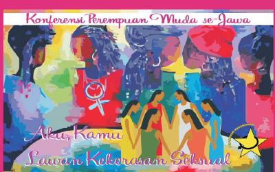 Buletin Jaringan Muda – Konferensi Perempuan Muda Se-Jawa : Melawan dan Bebas Kekerasan Seksual